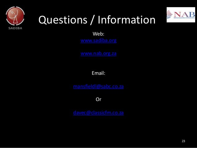 Questions / Information 23 Web: www.sadiba.org www.nab.org.za Email: mansfieldl@sabc.co.za Or davec@classicfm.co.za