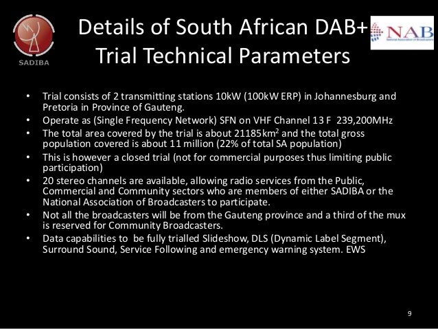 Details of South African DAB+ Trial Technical Parameters • Trial consists of 2 transmitting stations 10kW (100kW ERP) in J...