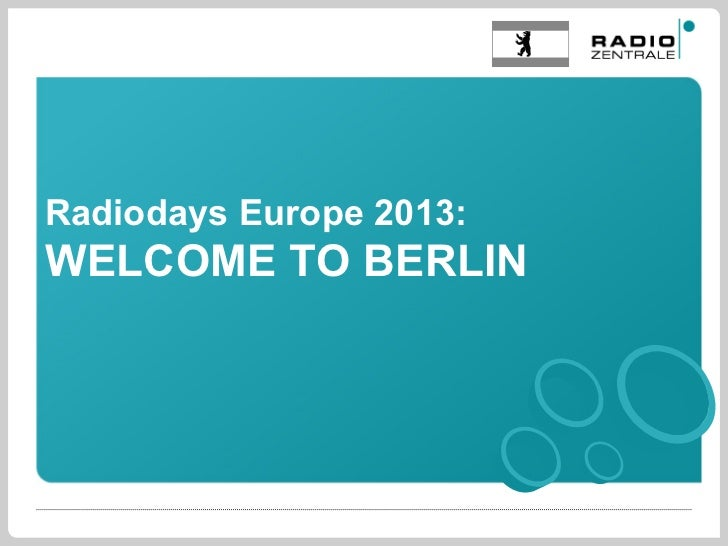 Radiodays Europe 2013:WELCOME TO BERLIN