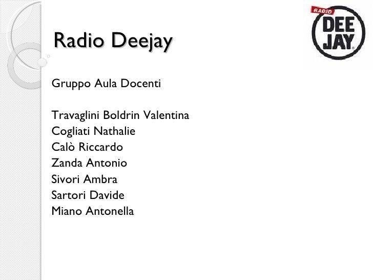 Radio Deejay Gruppo Aula Docenti Travaglini Boldrin Valentina Cogliati Nathalie Calò Riccardo Zanda Antonio Sivori Ambra S...