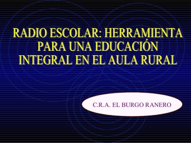 C.R.A. EL BURGO RANERO