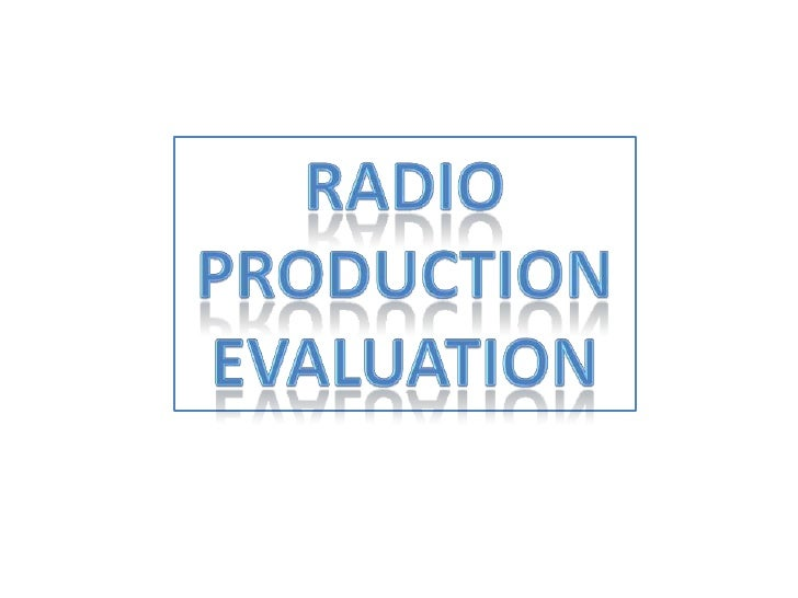 Radio Production <br />Evaluation<br />