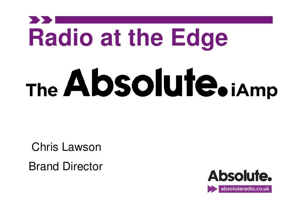 Radio at the Edge    Chris Lawson Brand Director