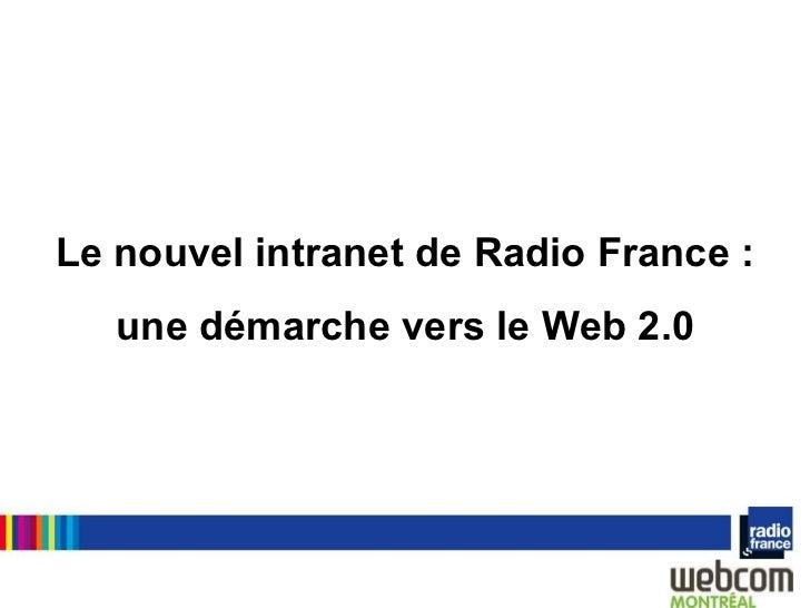 Le nouvel intranet de Radio France : une démarche vers le Web 2.0