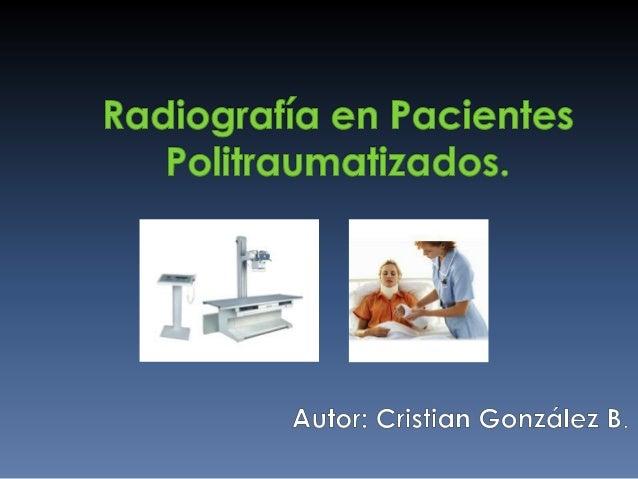  Descripción del paciente.  Lesiones y Morbimortalidad.  Atención pacientes politraumatizados.  Proyecciones radiológi...