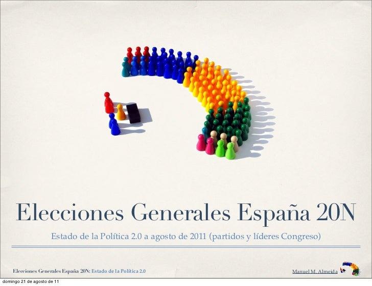 Elecciones Generales España 20N                      Estado de la Política 2.0 a agosto de 2011 (partidos y líderes Congre...