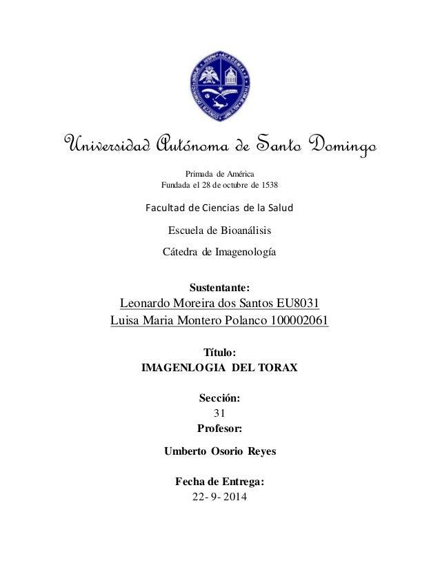 Universidad Autónoma de Santo Domingo  Primada de América  Fundada el 28 de octubre de 1538  Facultad de Ciencias de la Sa...