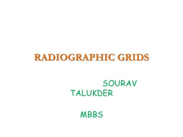 RADIOGRAPHIC GRIDS SOURAV TALUKDER MBBS