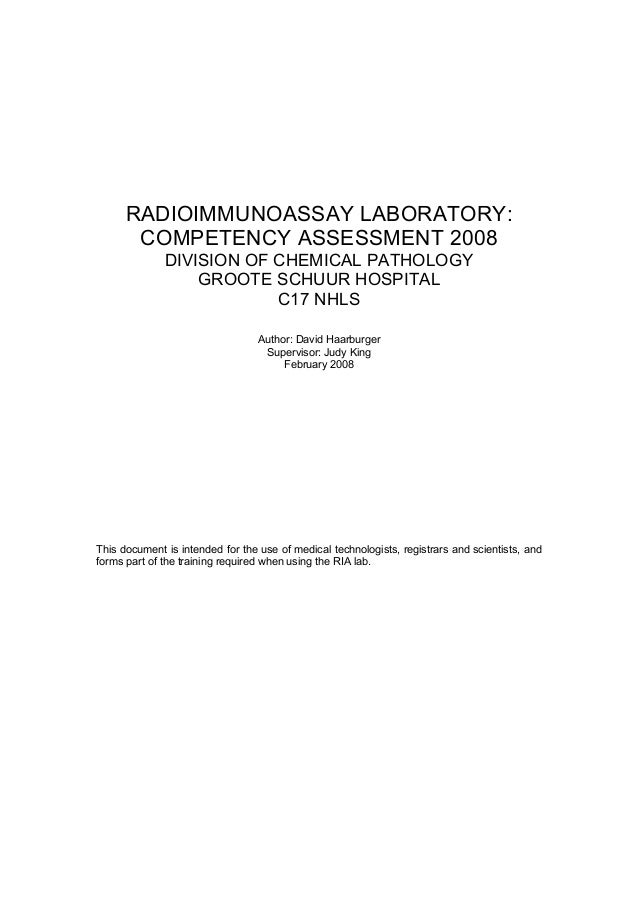 RADIOIMMUNOASSAY LABORATORY:COMPETENCY ASSESSMENT 2008DIVISION OF CHEMICAL PATHOLOGYGROOTE SCHUUR HOSPITALC17 NHLSAuthor: ...