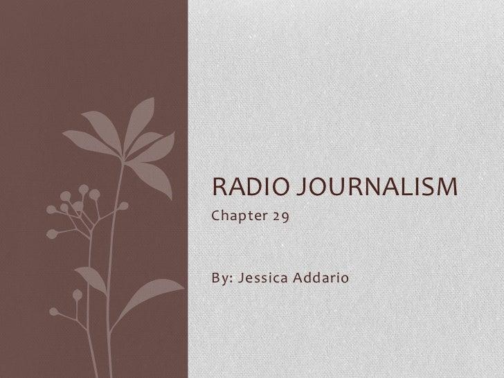 RADIO JOURNALISMChapter 29By: Jessica Addario