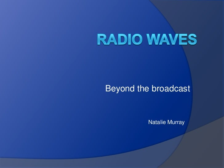 Beyond the broadcast          Natalie Murray
