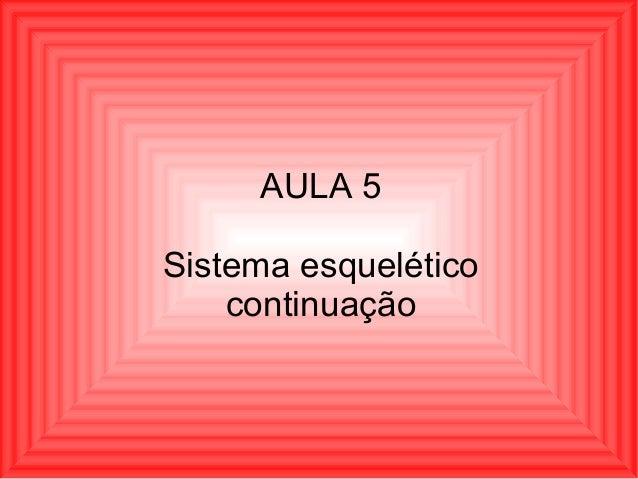 AULA 5 Sistema esquelético continuação