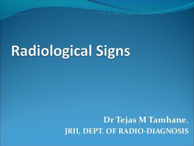 Dr Tejas M Tamhane. JRII, DEPT. OF RADIO-DIAGNOSIS