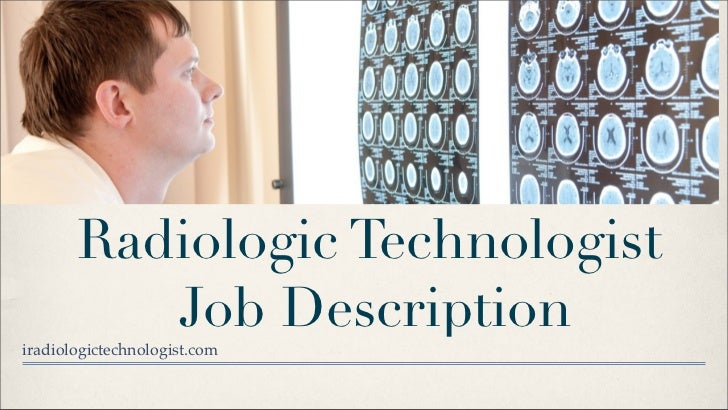 radiologic technologist job descriptioniradiologictechnologistcom - X Ray Technologist Job Description