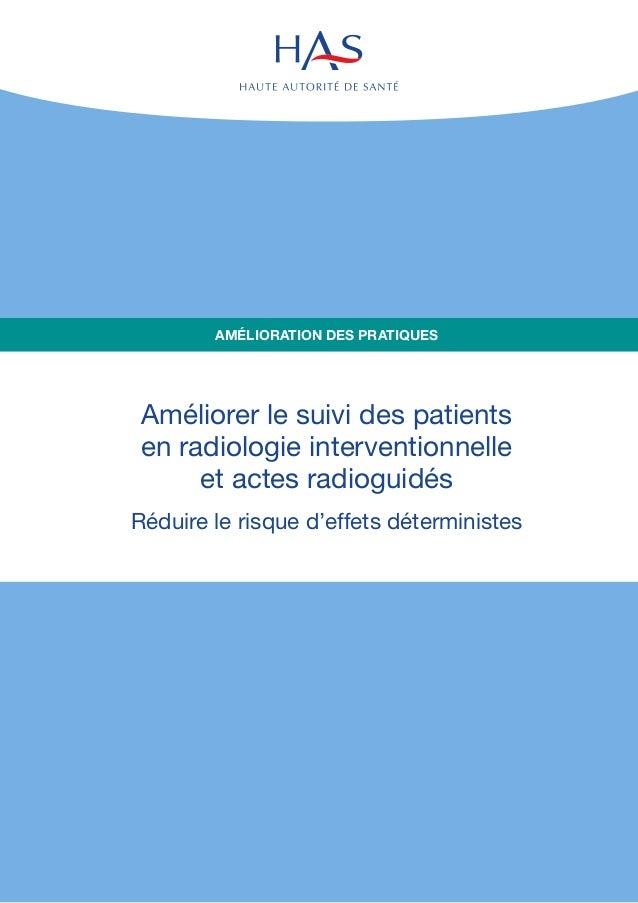 Améliorer le suivi des patients  en radiologie interventionnelle  et actes radioguidés  Réduire le risque d'effets détermi...