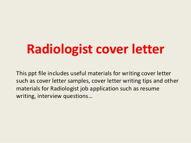 Radiologist Cover Letter This Ppt File Includes Useful Materials For  Writing Cover Letter Such As Cover ...