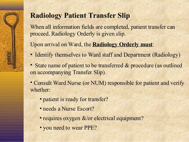Radiology Patient Transfer Slip When all information fields are completed, patient transfer can proceed. Radiology Orderly...