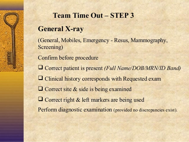 Team Time Out – STEP 3 General X-ray (General, Mobiles, Emergency - Resus, Mammography, Screening) Confirm before procedur...