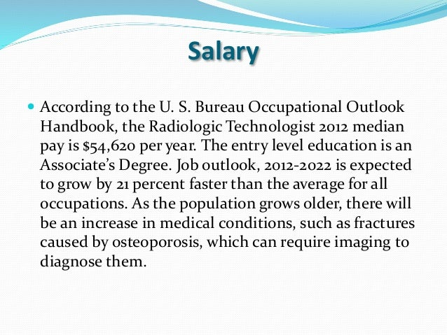 job search rsum tips interview skills tips 16 salary according to the u s bureau occupational outlook handbook the radiologic technologist - X Ray Technologist Job Description
