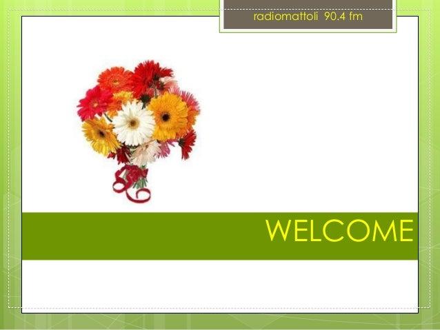 WELCOME radiomattoli 90.4 fm