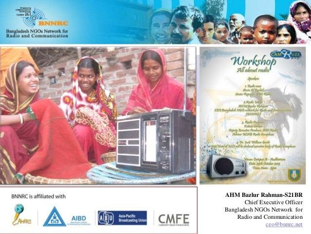 AHM Bazlur Rahman-S21BR Chief Executive Officer Bangladesh NGOs Network for Radio and Communication ceo@bnnrc.net