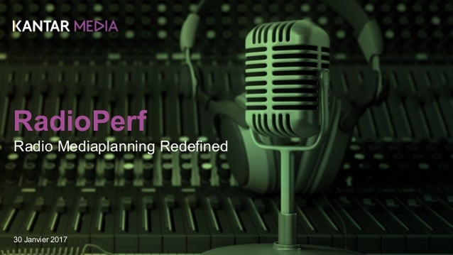 Radio Mediaplanning Redefined RadioPerf 30 Janvier 2017