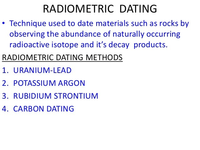 What does radiometric dating look at