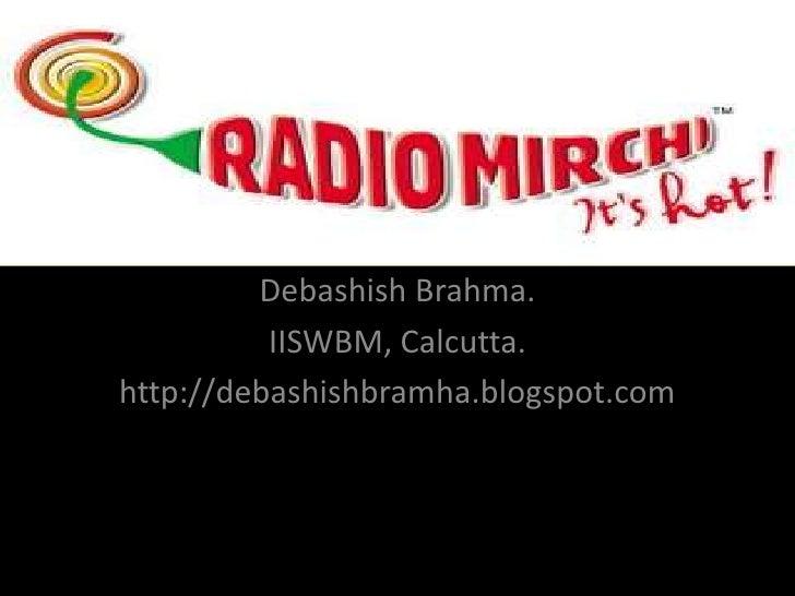 Debashish Brahma.<br />IISWBM, Calcutta.<br />http://debashishbramha.blogspot.com<br />