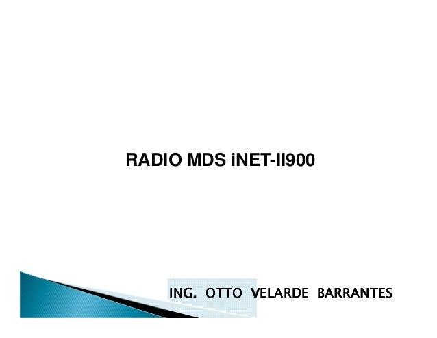 RADIO MDS iNET-II900 ING. OTTO VELARDE BARRANTESING. OTTO VELARDE BARRANTESING. OTTO VELARDE BARRANTESING. OTTO VELARDE BA...