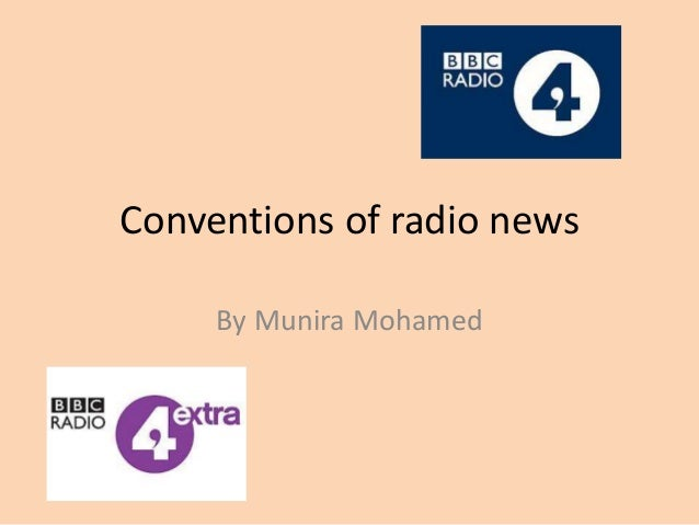 Conventions of radio news By Munira Mohamed
