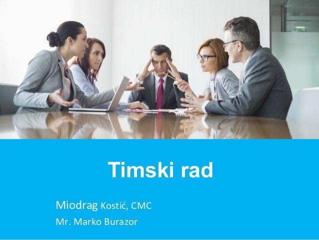 Miodrag Kostić, CMC Mr. Marko Burazor Timski rad