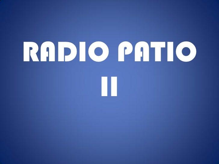 RADIO PATIO     II