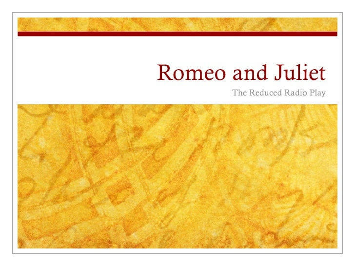 Romeo and Juliet The Reduced Radio Play