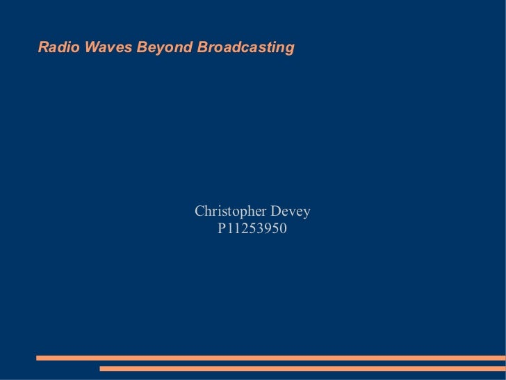 Radio Waves Beyond Broadcasting Christopher Devey P11253950