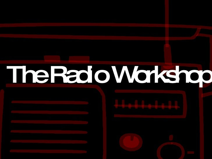 The Radio Workshop