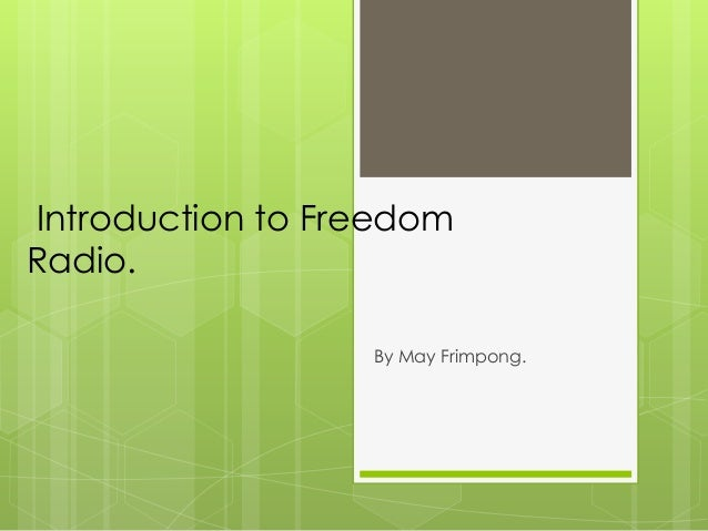 Introduction to FreedomRadio.By May Frimpong.