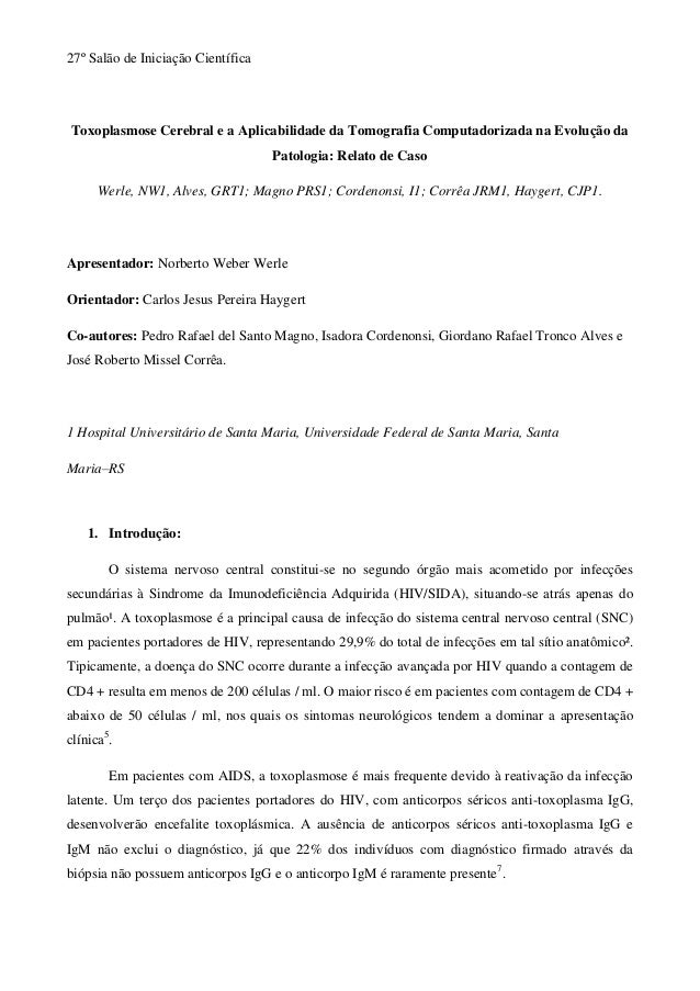 27º Salão de Iniciação CientíficaToxoplasmose Cerebral e a Aplicabilidade da Tomografia Computadorizada na Evolução da    ...