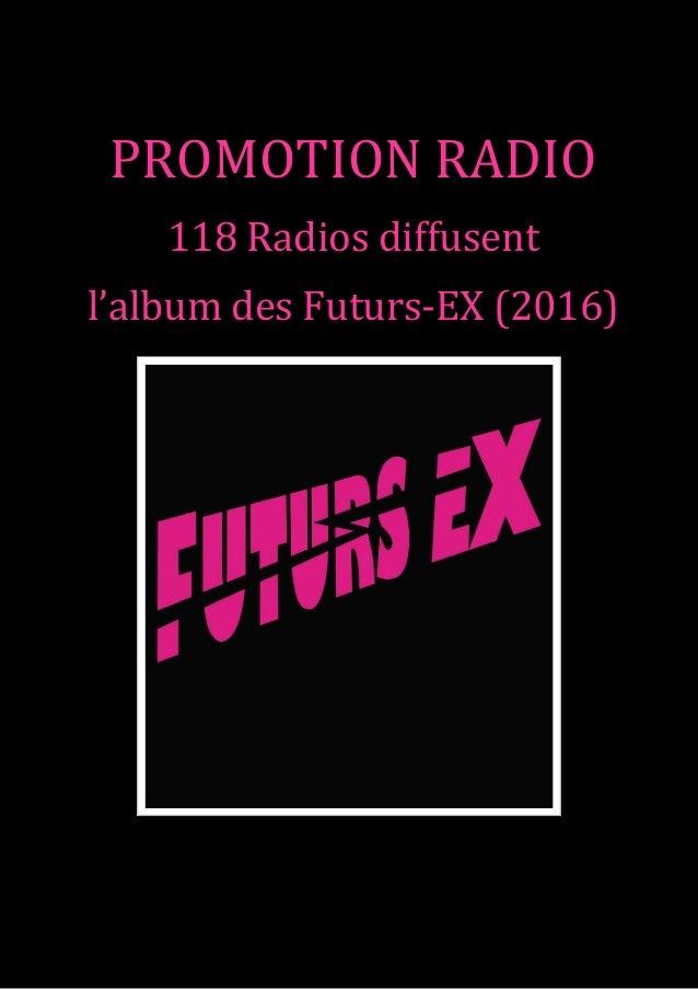 PROMOTION RADIO 118 Radios diffusent l'album des Futurs-EX (2016)