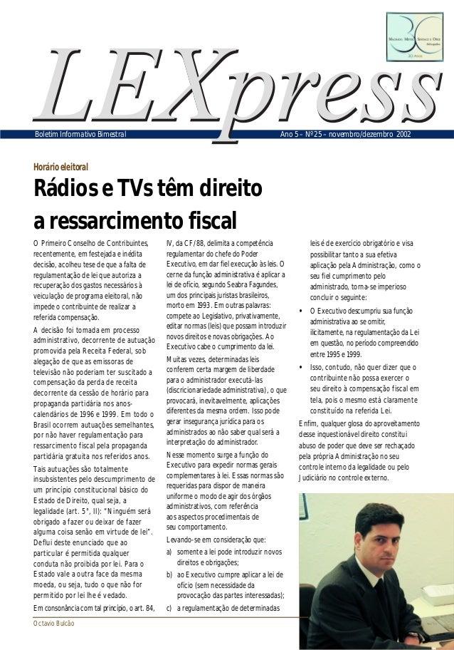 Horário eleitoral Rádios e TVs têm direito a ressarcimento fiscal Boletim Informativo Bimestral Ano 5 – Nº 25 – novembro/d...