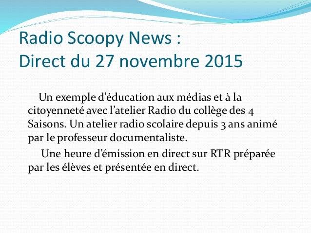 Radio Scoopy News : Direct du 27 novembre 2015 Un exemple d'éducation aux médias et à la citoyenneté avec l'atelier Radio ...