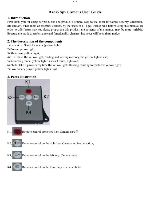 - 1 -  Radio Spy Camera User Guide  1. Introduction  First thank you for using our products! The product is simple, easy t...