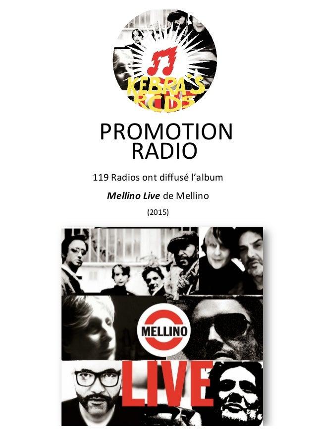 PROMOTION RADIO 119 Radios ont diffusé l'album Mellino Live (2015) de Mellino