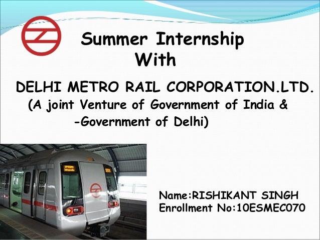 Summer Internship With DELHI METRO RAIL CORPORATION.LTD. (A joint Venture of Government of India & -Government of Delhi)  ...