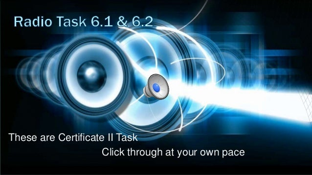 These are Certificate II Task Click through at your own pace