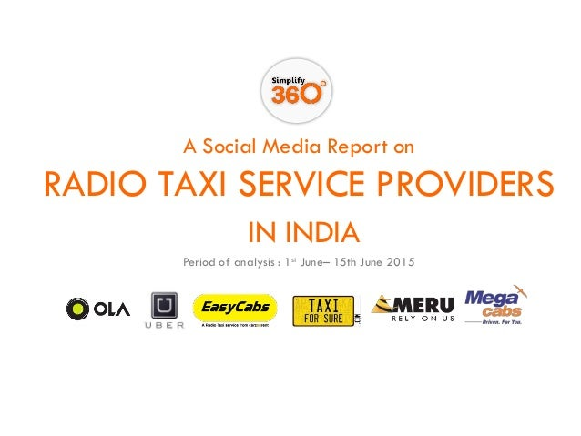 A Social Media Report on RADIO TAXI SERVICE PROVIDERS IN INDIA Period of analysis : 1st June– 15th June 2015