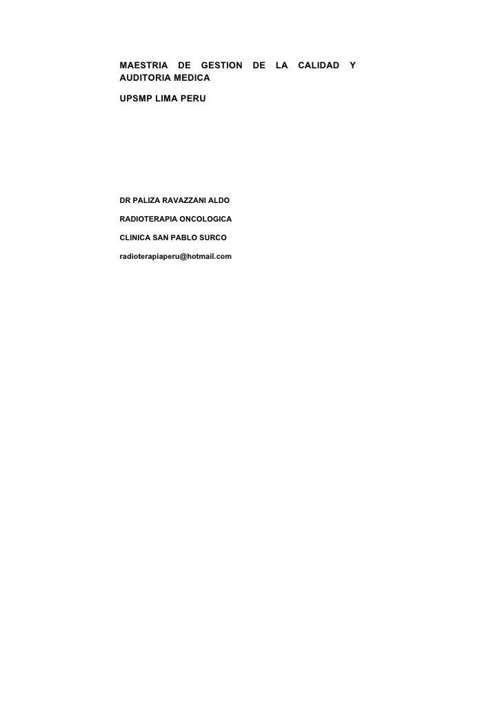 MAESTRIA DE GESTION            DE   LA   CALIDAD   Y AUDITORIA MEDICA  UPSMP LIMA PERU     DR PALIZA RAVAZZANI ALDO  RADIO...