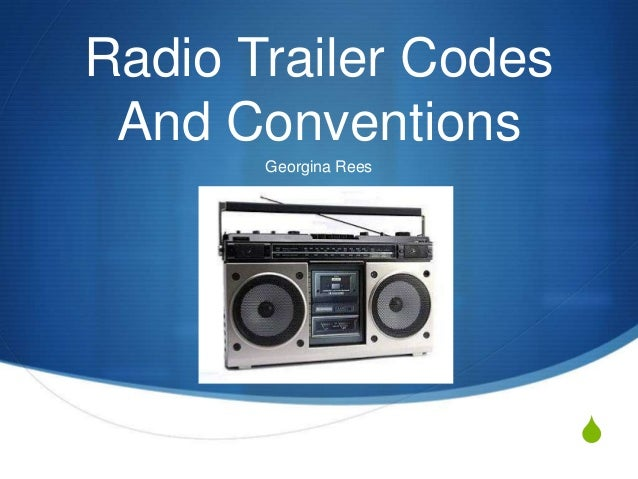 Radio Trailer Codes And Conventions Georgina Rees  S
