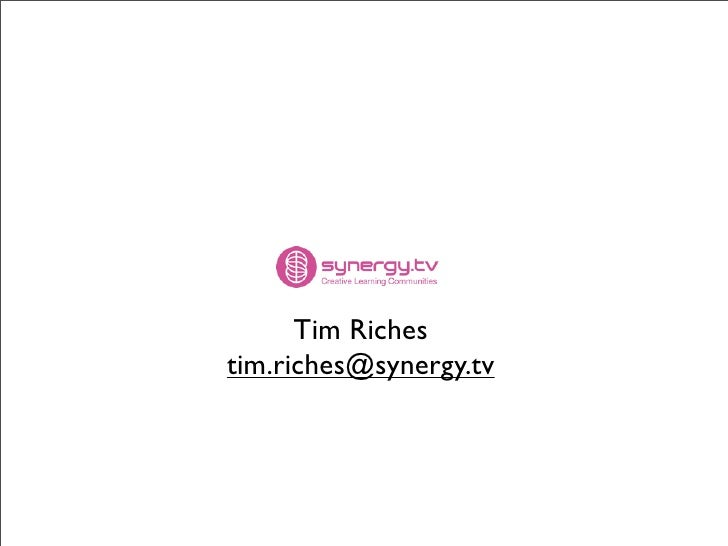 Tim Riches tim.riches@synergy.tv