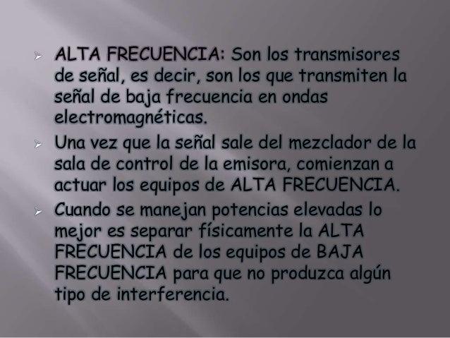           SISTEMA EMISOR: Es el encargado de transmitir la señal al espacio. Consta de los siguientes bloques: Conver...