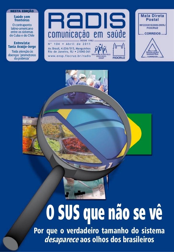 Nesta edição    Saúde sem    fronteiras   O contraponto  latino-americano  entre os sistemas de Cuba e do Chile    Entrevi...